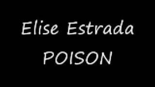 Watch Elise Estrada Poison video
