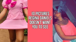 10 pictures Regina Daniels does not want you to see