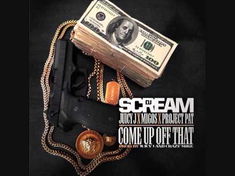 DJ Scream Come Up Off That Ft. Juicy J, Migos, & Project Pat [+DLINK]