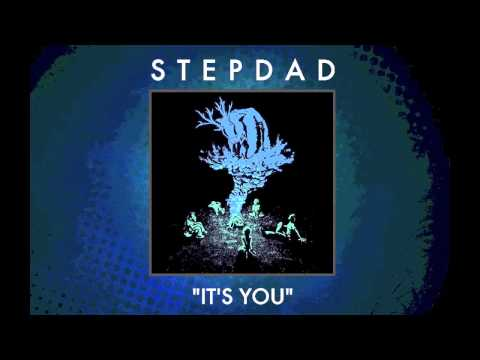 Stepdad - It's You [Audio]