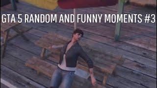 GTA 5 Random and funny moments #3