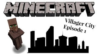 Minecraft Villager City: Episode 1, Finding A Village