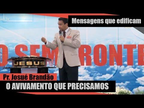 O avivamento que precisamos - Pr. Josué Brandão