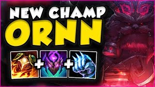 HOW BROKEN IS THE NEW CHAMP ORNN IN TOP? NEW ORNN TOP GAMEPLAY SEASON 7 - League of Legends