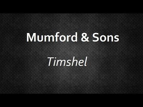 Mumford & Sons - Timshel [Lyrics]   Lyrics4U