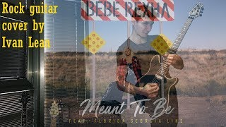 Download Lagu Meant to Be - Bebe Rexha feat. Florida Georgia Line (rock guitar cover) Gratis STAFABAND
