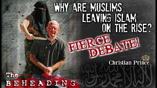 FIERCE Debate! Why Are Muslims Leaving Islam On The Rise? | Christian Prince