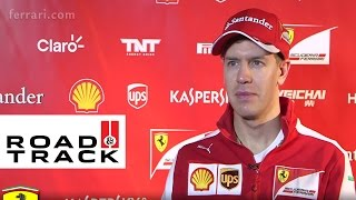 Ferrari SF15-T - Sebastian Vettel Interview | Road & Track