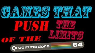 Games That Push The Limits of The Commodore 64