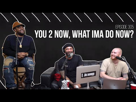 Download  The Joe Budden Podcast Episode 305 | You 2 Now, What I'ma Do Now? Gratis, download lagu terbaru