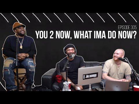 Download  The Joe Budden Podcast Episode 305 | You 2 Now, What I'ma Do Now? Gratis, download lagu terbaru