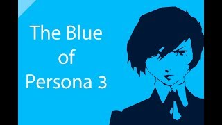The Blue of Persona 3