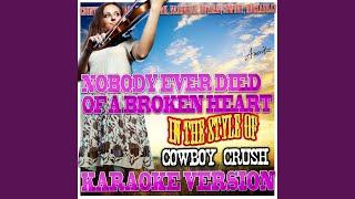 Watch Cowboy Crush Nobody Ever Died Of A Broken Heart video