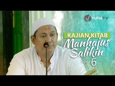 Kajian Rutin: Kitab Manhajus Salikin 6 - Ustadz Fakhruddin