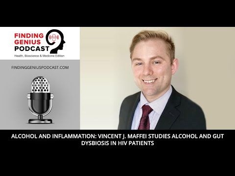 Alcohol and Inflammation: Vincent J. Maffei Studies Alcohol and Gut Dysbiosis in HIV Patients