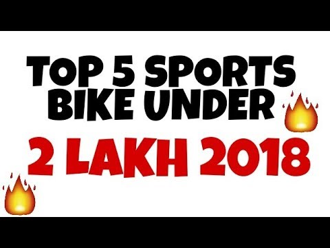 Top 5 Best Sports Bikes Under 2 Lakh In India With Price And Top Speed 2018