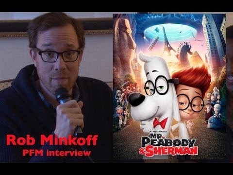 Mr. Peabody And Sherman Director Rob Minkoff #PFM