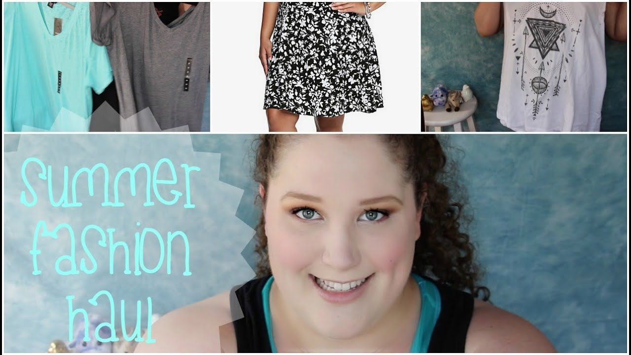 Plus Size Fashion Haul 2015 Torrid Plus Size Summer