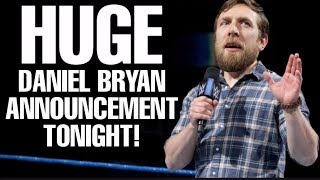 HUGE Daniel Bryan Announcement To Be Made On WWE Smackdown Live 7/16/19 - WWE News & Rumors
