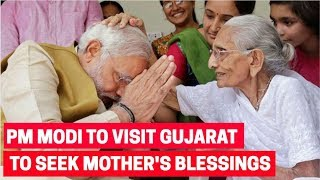 PM Modi to visit Gujarat today to seek mother's blessings