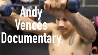 Andy Vences Documentary [San Jose Boxer]