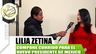 LA NUEVA PROMESA DEL REGIONAL MEXICANO LILIA ZETINA LE COMPONE CORRIDO A AMLO