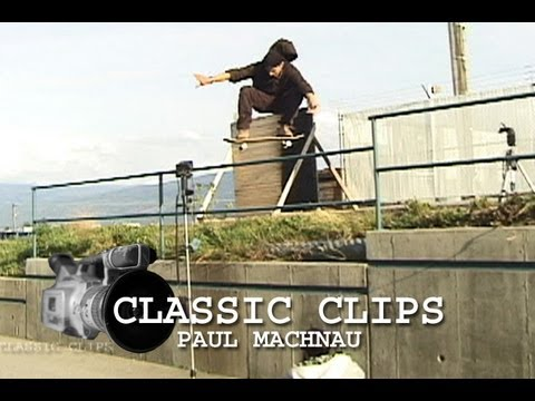 Skateboarding Classic Clips Paul Machnau #83 Canada
