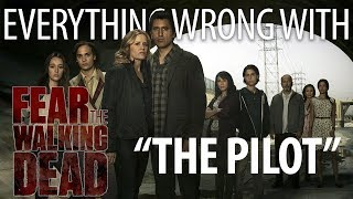 "Everything Wrong With Fear The Walking Dead ""Pilot"""