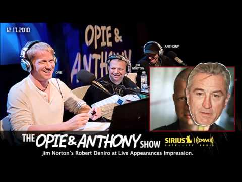 Jim Norton's Robert Deniro impression on Opie and Anthony(2010)