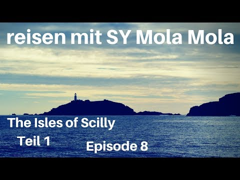 reisen mit SY Mola Mola, The Isles of Scilly Teil 1, Episode 8