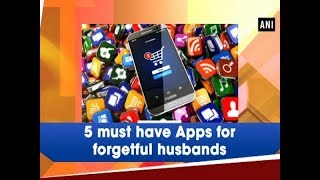 5 must have Apps for forgetful husbands - Business News