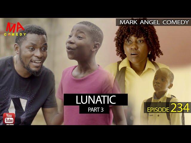 LUNATIC Part 3 (Mark Angel Comedy) (Episode 234) thumbnail