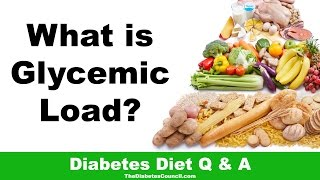 Diabetes Basics: What is Glycemic Load?