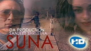 SUNA-Sanjeet Shrestha [official music video] 2013