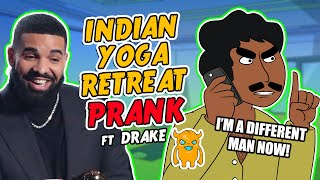 Indian Yoga Retreat Prank (ft. Drake)