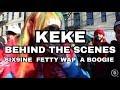 6IX9INE - KEKE (BEHIND THE SCENES) FT. FETTY WAP X A BOOGIE