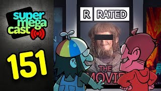 SuperMegaCast - EP 151: R-Rated