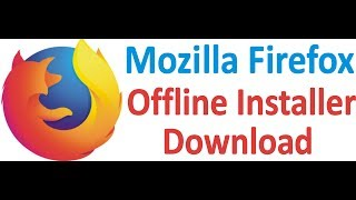 Top Guideline for Mozilla Firefox offline installer download