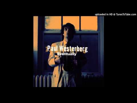 Paul Westerberg - Once Around The Weekend