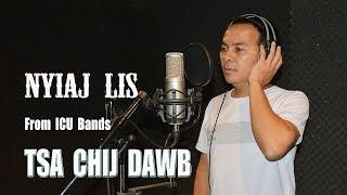 Tsa Chij Dawb - Nyiaj Lis [From ICU Band] Official Audio !! Hmong Song 2017-2018 !!