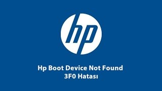 Hp Boot Device Not Found 3F0 hatası - Medyasörf