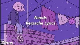 Needs || Verzache (Lyrics)