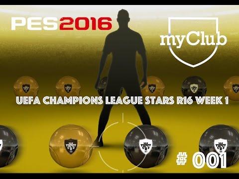 PES 2016 my Club I #001 UEFA Champions League STARS R16 Week 1 Part.1