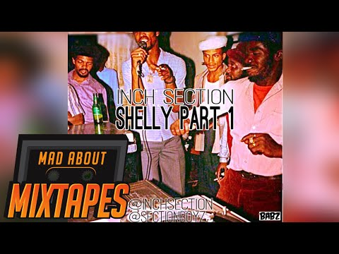 Inch (Section Boyz) - Shelly Ann | MadAboutMixtapes