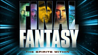 Final Fantasy: The Spirits Within - Nostalgia Critic