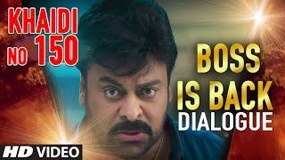 Boss Is Back Dialogue    Khaidi No 150    Megastar Chiranjeevi, Kajal Aggarwal    Telugu Dialogues