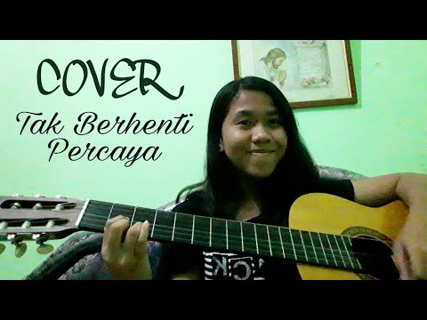 Download  Cover -Tak Berhenti Percaya- Gratis, download lagu terbaru