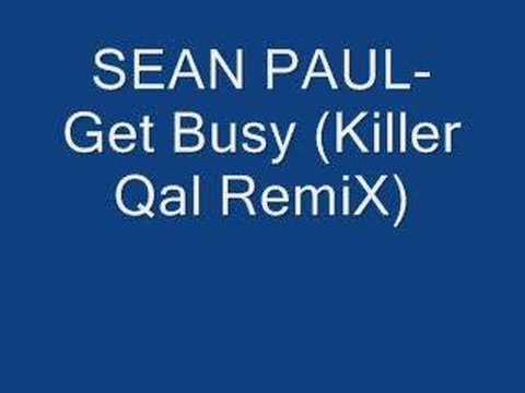 SEAN PAUL-get busy(Killer Qal remiX)