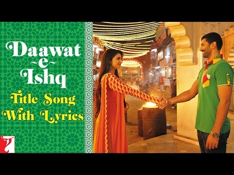 Lyrical: Daawat-e-Ishq - Full Title Song With Lyrics | Aditya Roy Kapoor | Parineeti Chopra