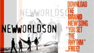 Watch Newworldson You Set The Rhythm video